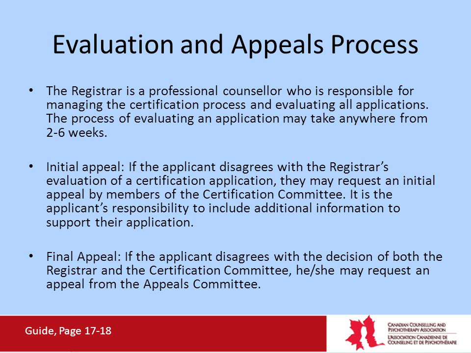 Evaluation and Appeals Process The Registrar is a professional counsellor who is responsible for managing the certification process and evaluating all