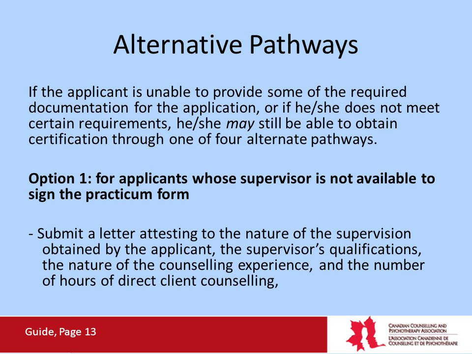 Alternative Pathways If the applicant is unable to provide some of the required documentation for the application, or if he/she does not meet certain