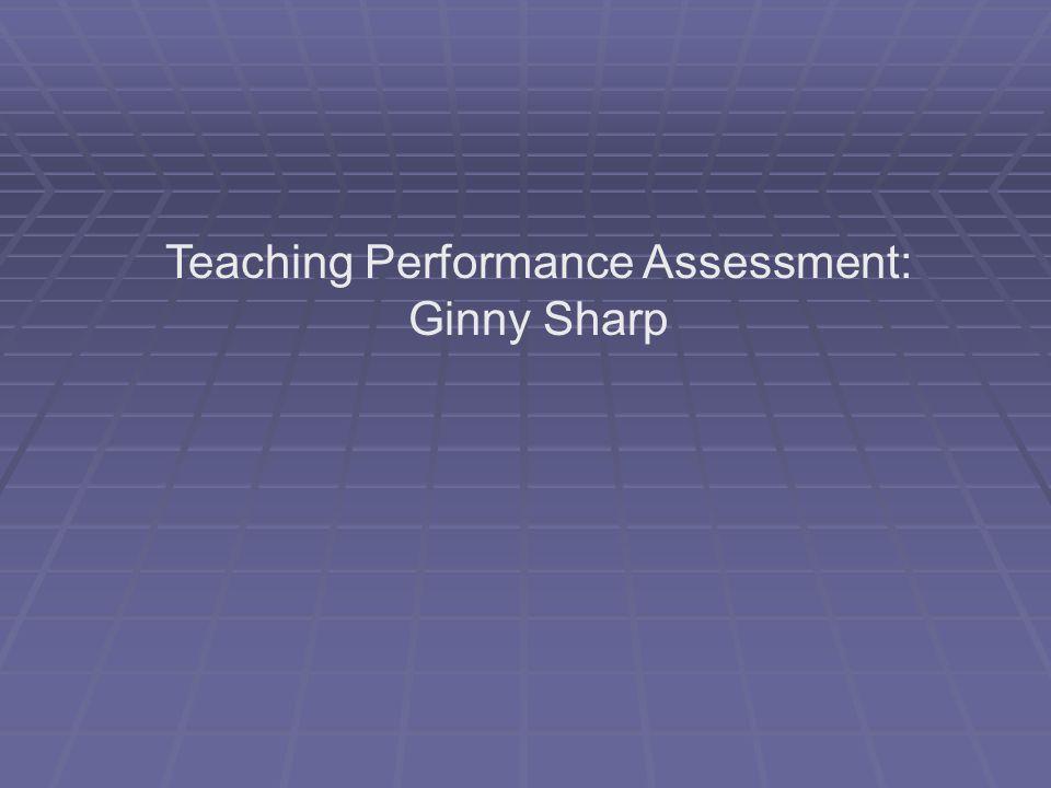 Teaching Performance Assessment: Ginny Sharp