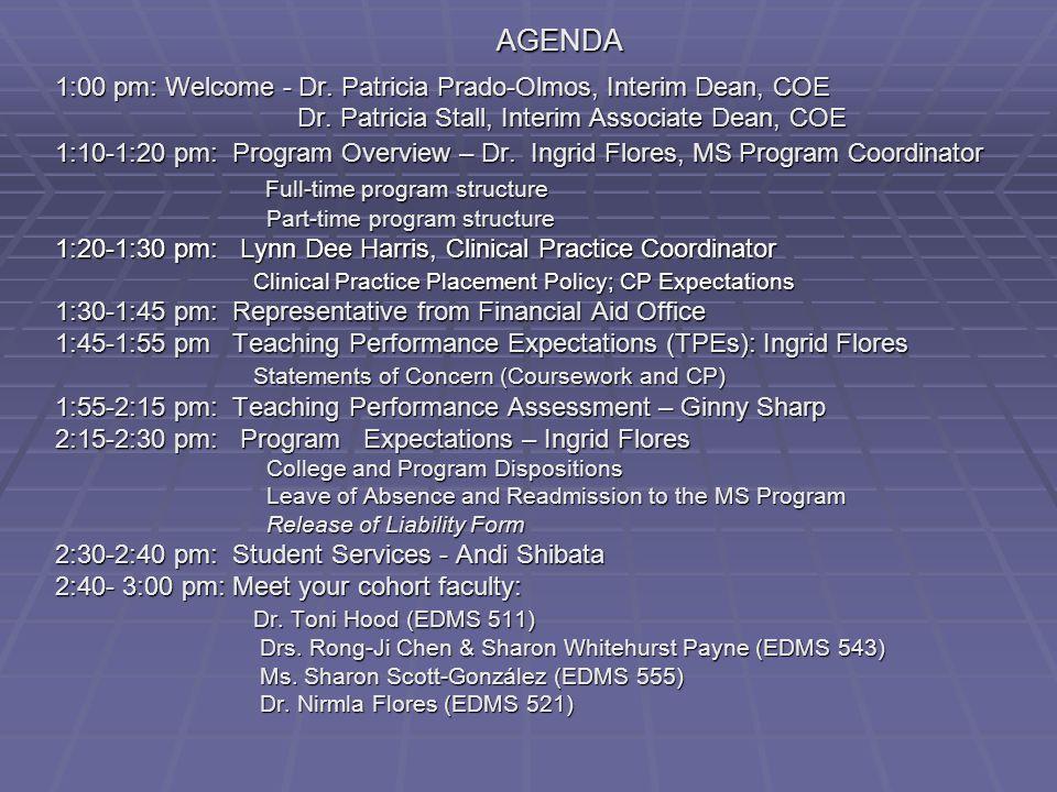 AGENDA 1:00 pm: Welcome - Dr. Patricia Prado-Olmos, Interim Dean, COE Dr.