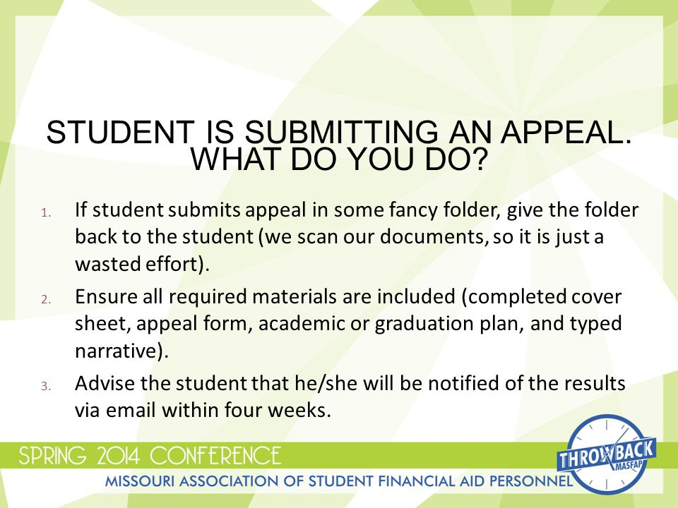STUDENT IS SUBMITTING AN APPEAL. WHAT DO YOU DO. 1.