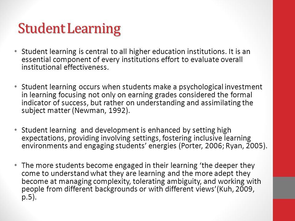 Student Learning Student learning is central to all higher education institutions.