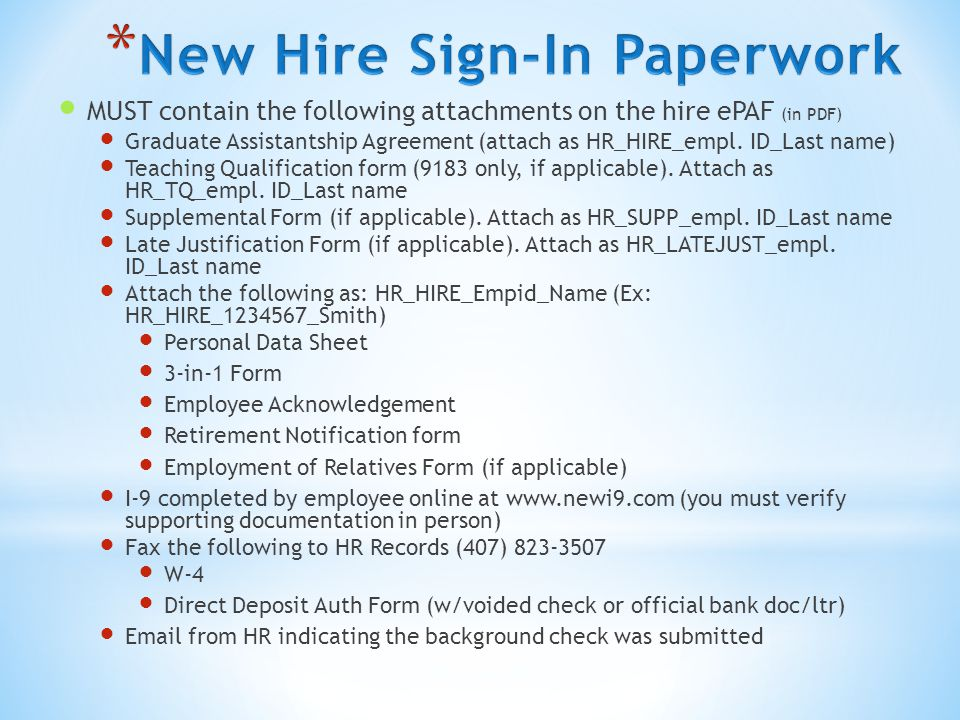 MUST contain the following attachments on the hire ePAF (in PDF) Graduate Assistantship Agreement (attach as HR_HIRE_empl.