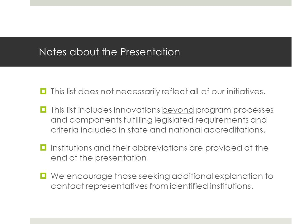 Notes about the Presentation  This list does not necessarily reflect all of our initiatives.