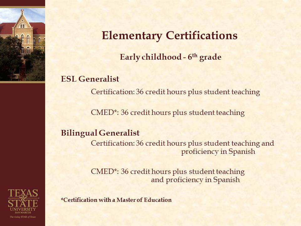 Certification Course Options Certification courses are offered at the Graduate level for all Post-Baccalaureate students.