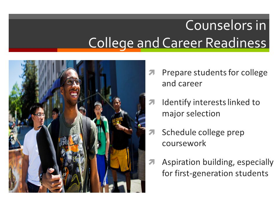 Counselors in College and Career Readiness  http://www.trbimg.com/img -520be020/turbine/la-me- cal-freshmen-pictures- 20130816-008/980  Prepare stud