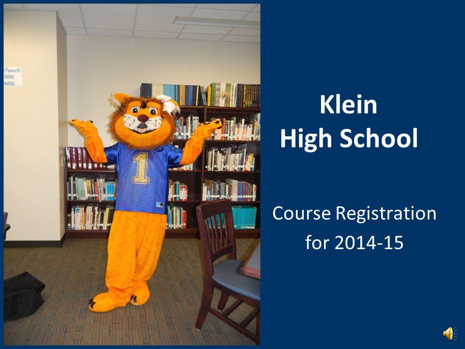 Klein High School Course Registration for 2014-15