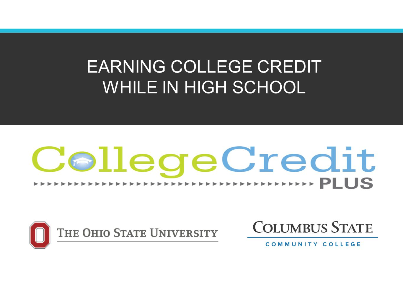 Overview of CC+ College Credit Plus (CC+) is an opportunity for qualified high school students to take college classes before graduation CC+ Covers all dual credit programs High School and College Credit Free of charge to the student On campus, at the high school and on-line Students may also participate in a self-pay option.