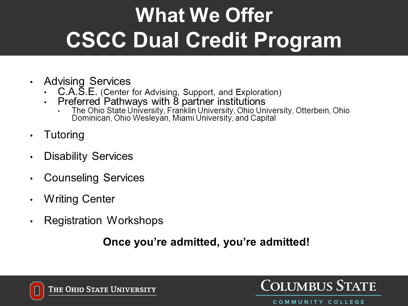 What We Offer CSCC Dual Credit Program Advising Services C.A.S.E.