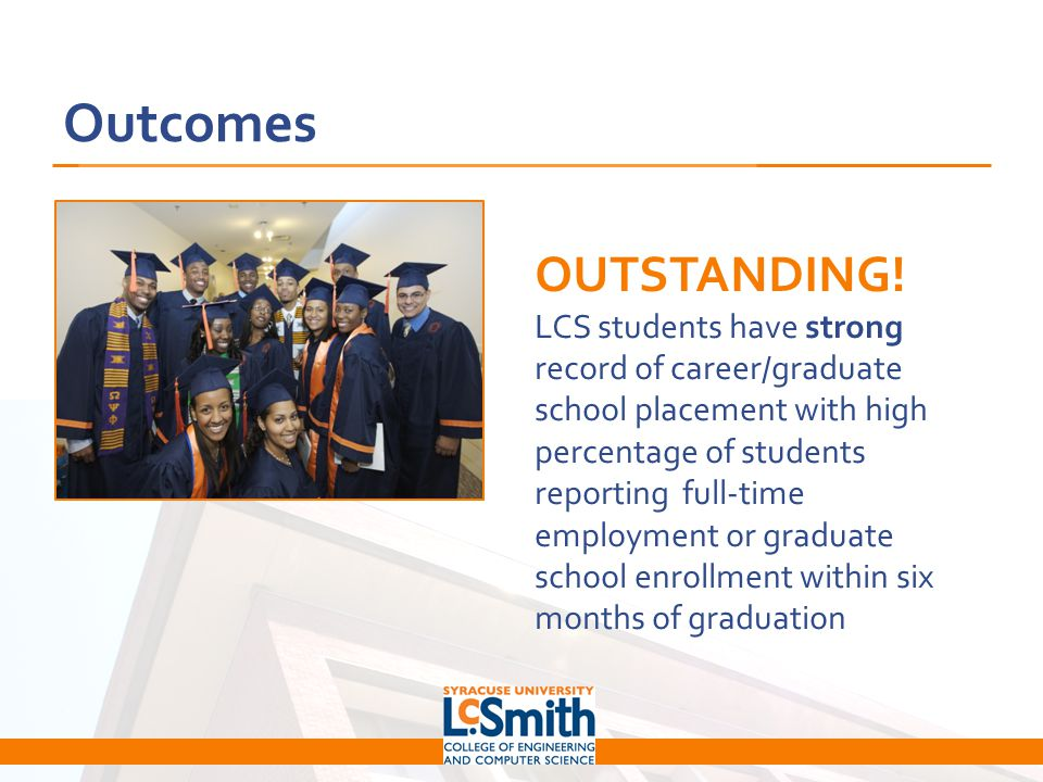 Outcomes OUTSTANDING! LCS students have strong record of career/graduate school placement with high percentage of students reporting full-time employm