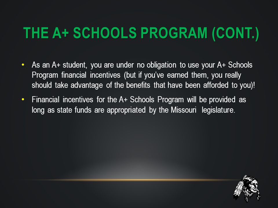 USING YOUR A+ FINANCIAL INCENTIVES (CONT.) Review the Student Aid Report Acknowledgment that you will receive either by e-mail or by regular mail as a result of filing the FAFSA Check to see if your application was selected for verification or if there are any other unresolved issues that need to be addressed Contact the Financial Aid Office at the school you plan to attend to identify yourself as an A+ student and to see what documentation (if any) is needed in order for you to complete the verification process prior to high school graduation.