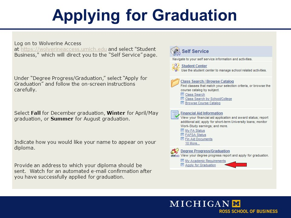 Applying for Graduation Log on to Wolverine Access at https://wolverineaccess.umich.edu and select