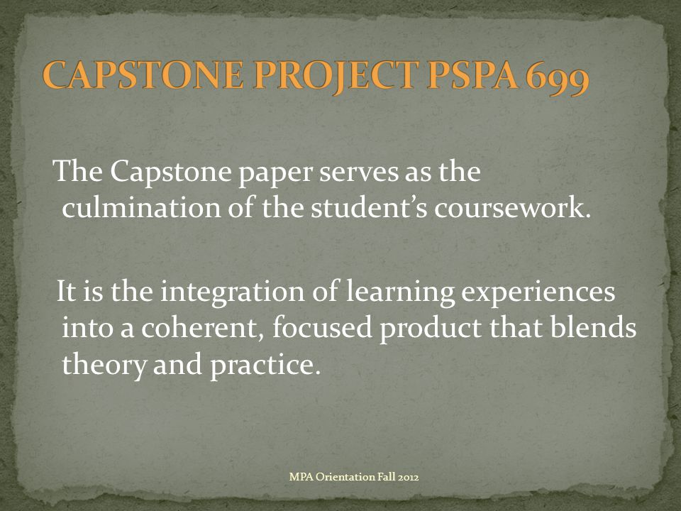 The Capstone paper serves as the culmination of the student's coursework.