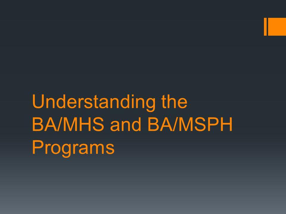 Understanding the BA/MHS and BA/MSPH Programs