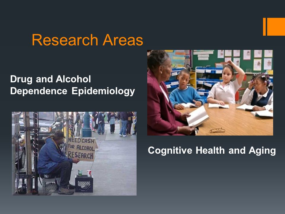 Research Areas Drug and Alcohol Dependence Epidemiology Cognitive Health and Aging