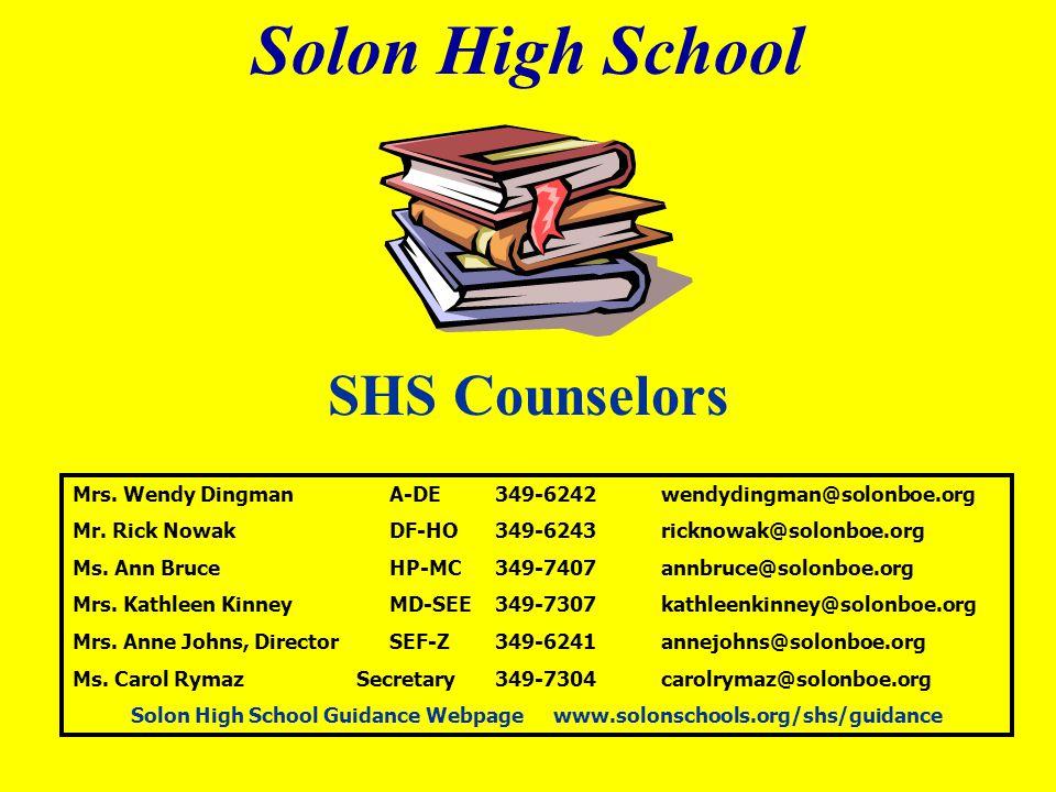 Solon High School SHS Counselors Mrs. Wendy DingmanA-DE349-6242 wendydingman@solonboe.org Mr.