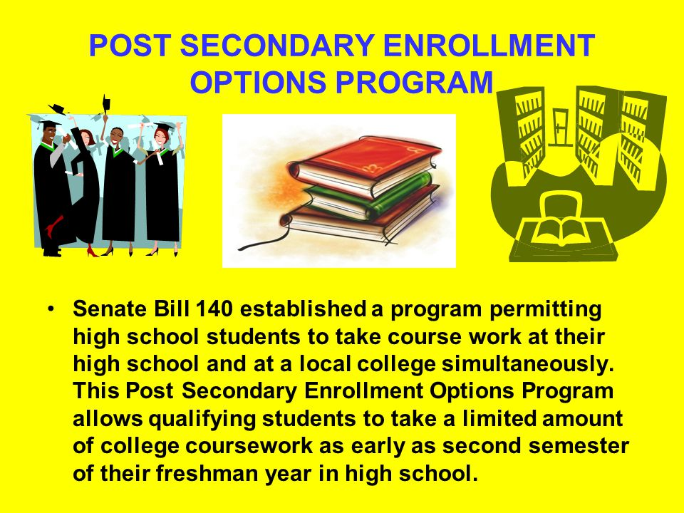 POST SECONDARY ENROLLMENT OPTION PROGRAM PSEO allows qualifying students to take college coursework during the school year.