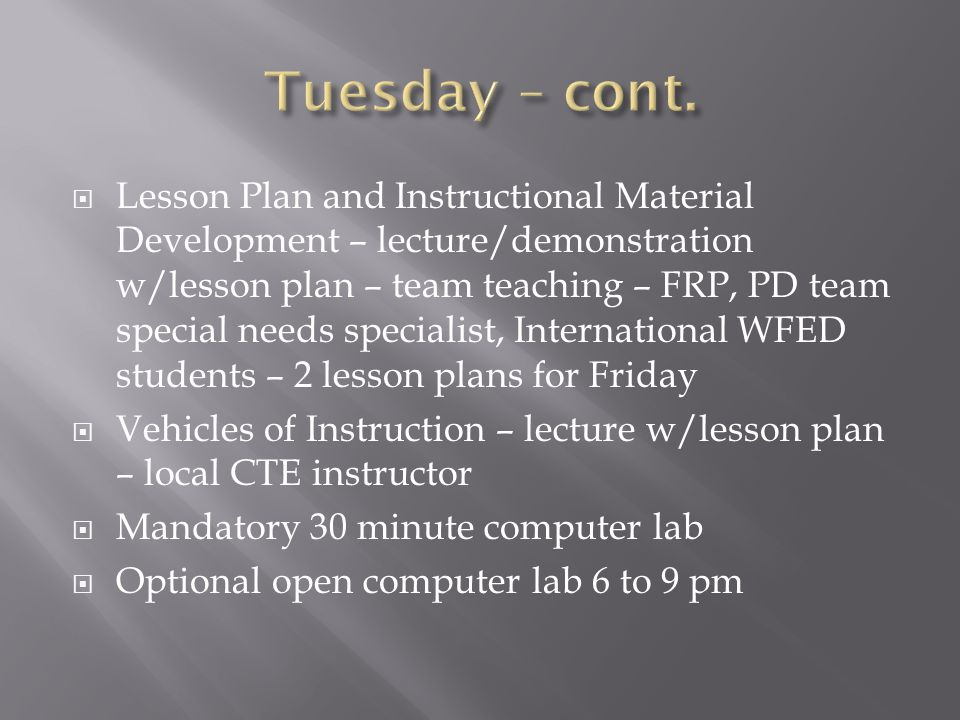  Lesson Plan and Instructional Material Development – lecture/demonstration w/lesson plan – team teaching – FRP, PD team special needs specialist, In