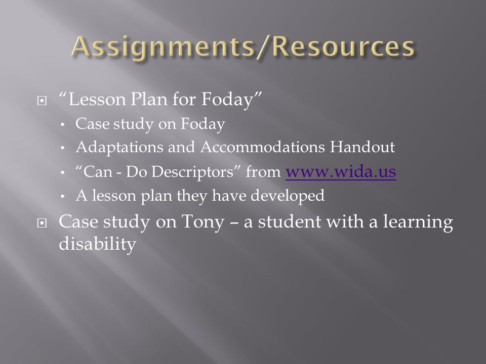 " ""Lesson Plan for Foday"" Case study on Foday Adaptations and Accommodations Handout ""Can - Do Descriptors"" from www.wida.us www.wida.us A lesson plan"