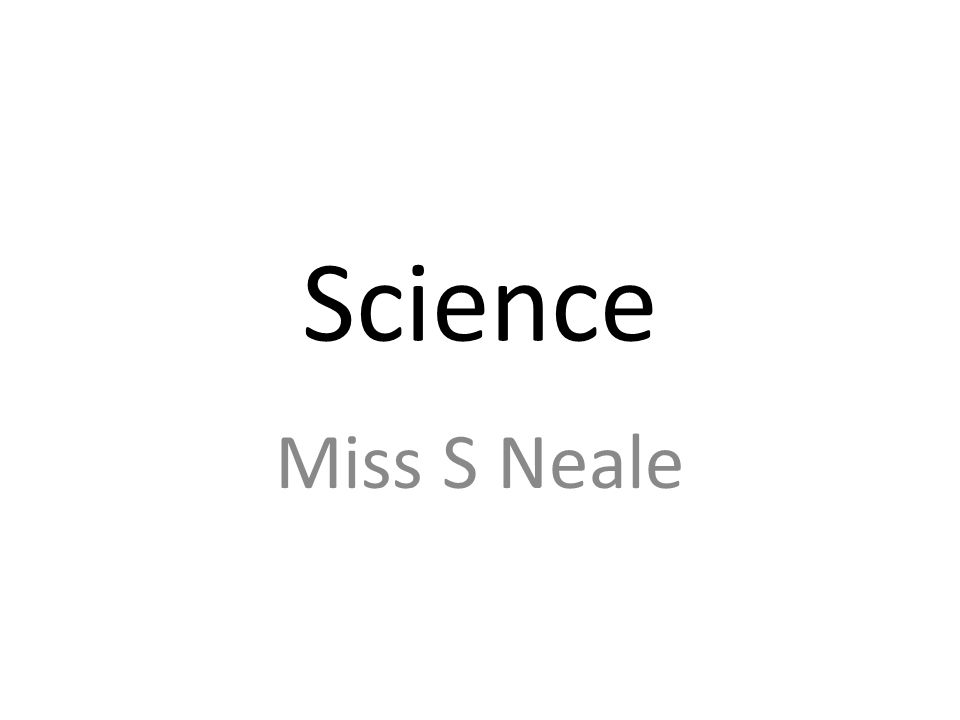 Science Miss S Neale