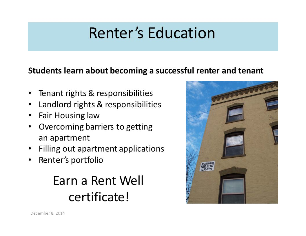 Students learn about becoming a successful renter and tenant Tenant rights & responsibilities Landlord rights & responsibilities Fair Housing law Over
