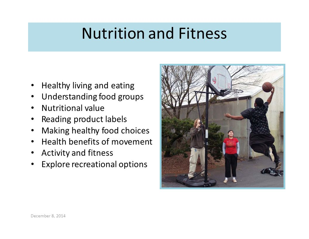 Healthy living and eating Understanding food groups Nutritional value Reading product labels Making healthy food choices Health benefits of movement A