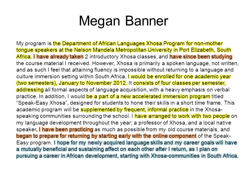 Megan Banner My program is the Department of African Languages Xhosa Program for non- mother tongue speakers at the Nelson Mandela Metropolitan University in Port Elizabeth, South Africa.