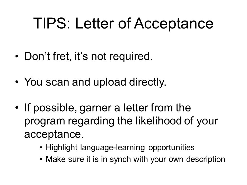 TIPS: Letter of Acceptance Don't fret, it's not required.