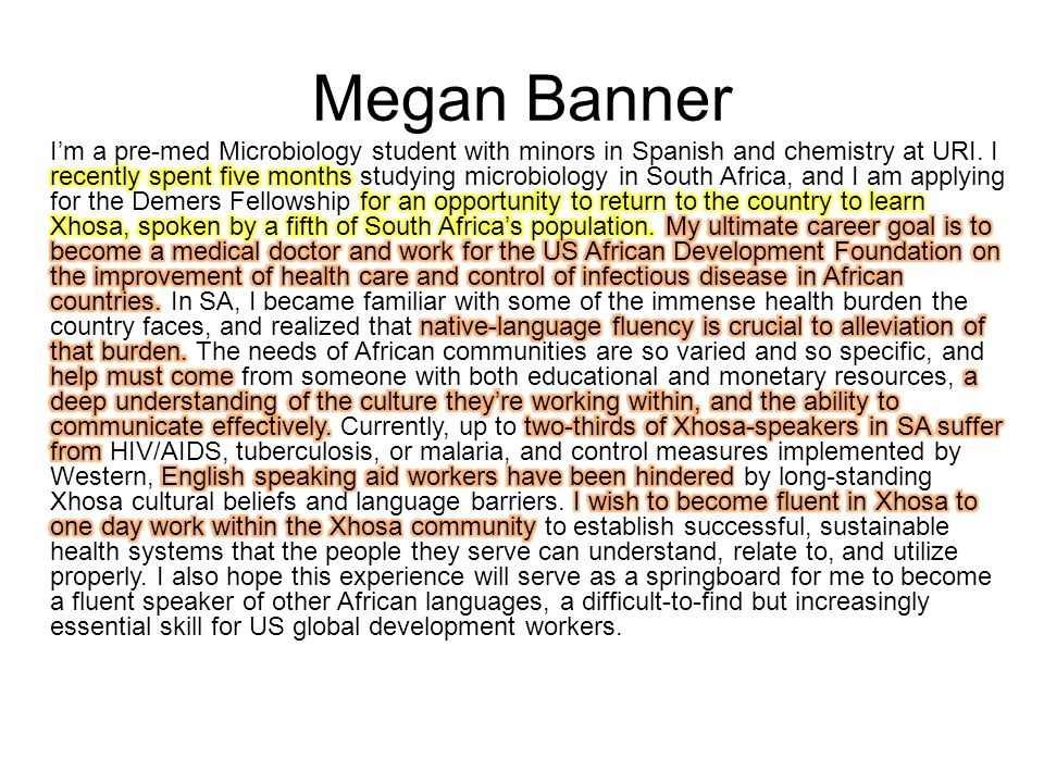 Megan Banner I'm a pre-med Microbiology student with minors in Spanish and chemistry at URI.