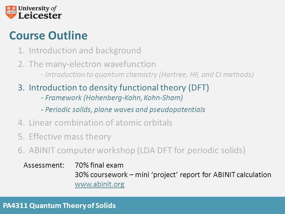 PA4311 Quantum Theory of Solids 1.Introduction and background 2.The many-electron wavefunction - Introduction to quantum chemistry (Hartree, HF, and C