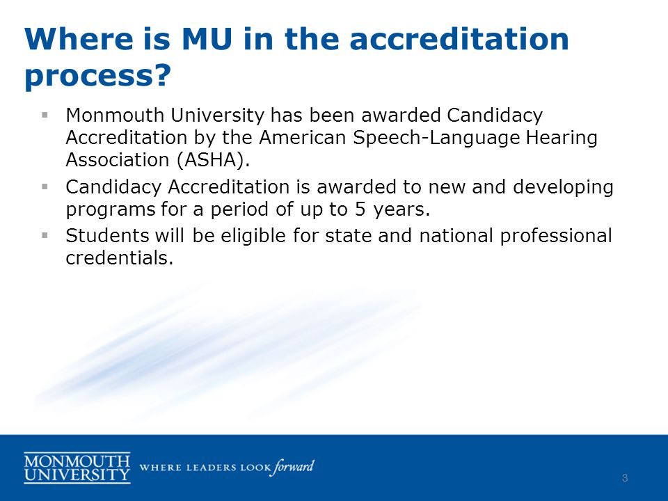  Monmouth University has been awarded Candidacy Accreditation by the American Speech-Language Hearing Association (ASHA).