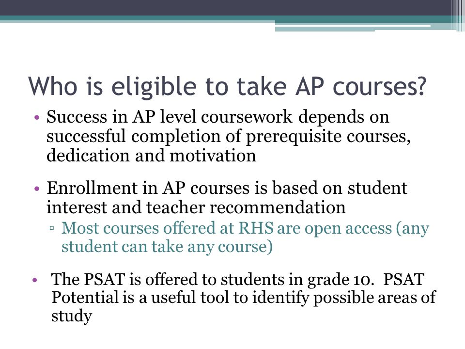 Who is eligible to take AP courses.