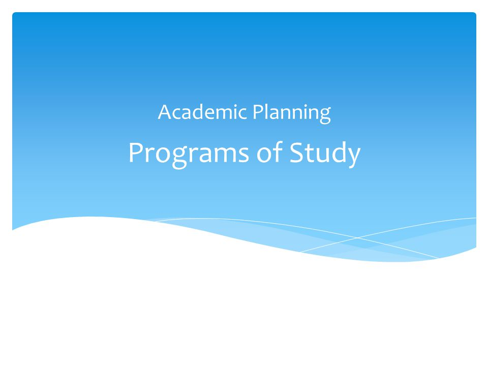Programs of Study Academic Planning