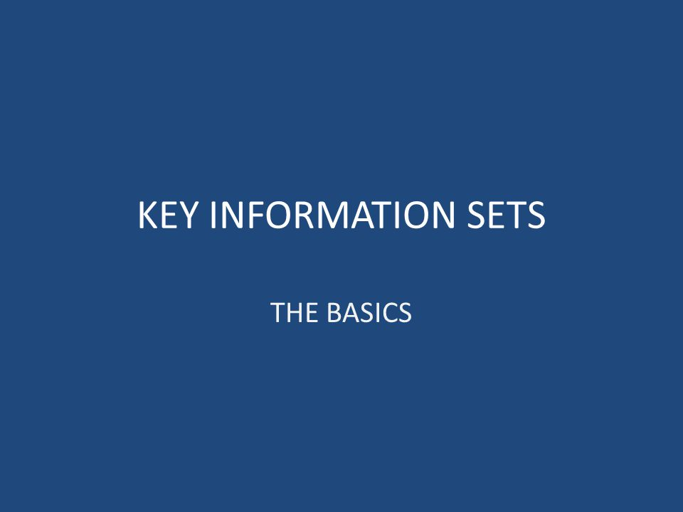 KEY INFORMATION SETS THE BASICS