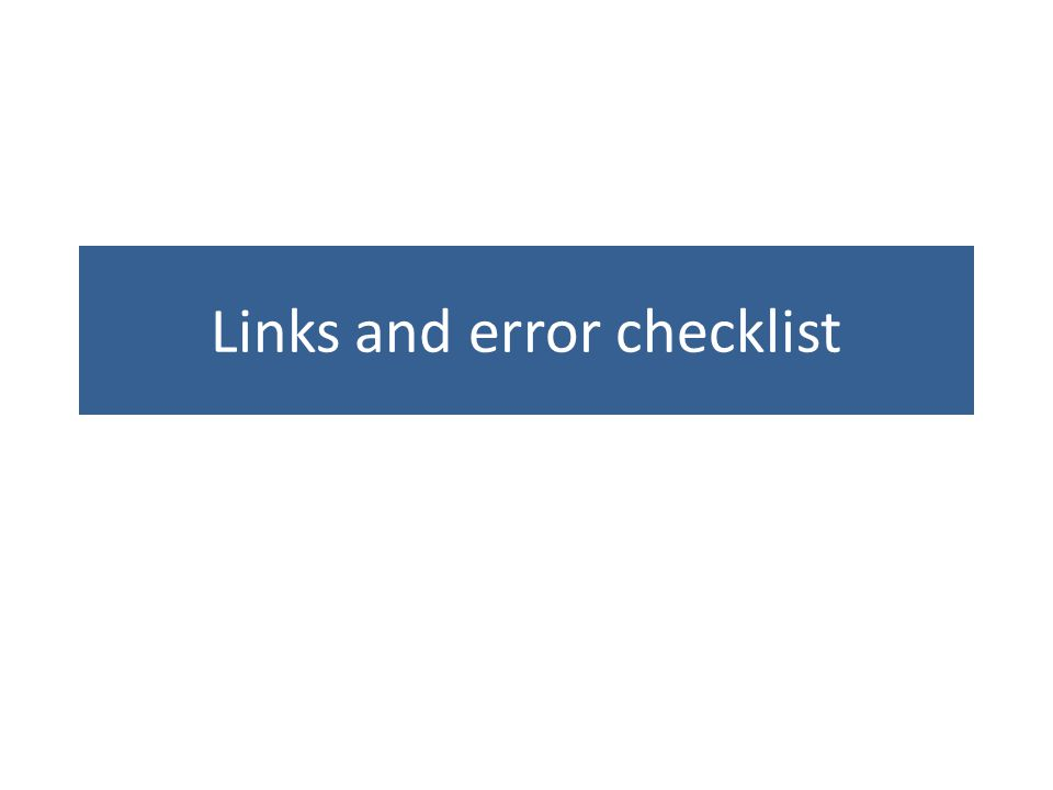 Links and error checklist