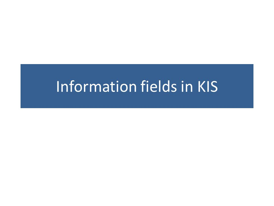 Information fields in KIS