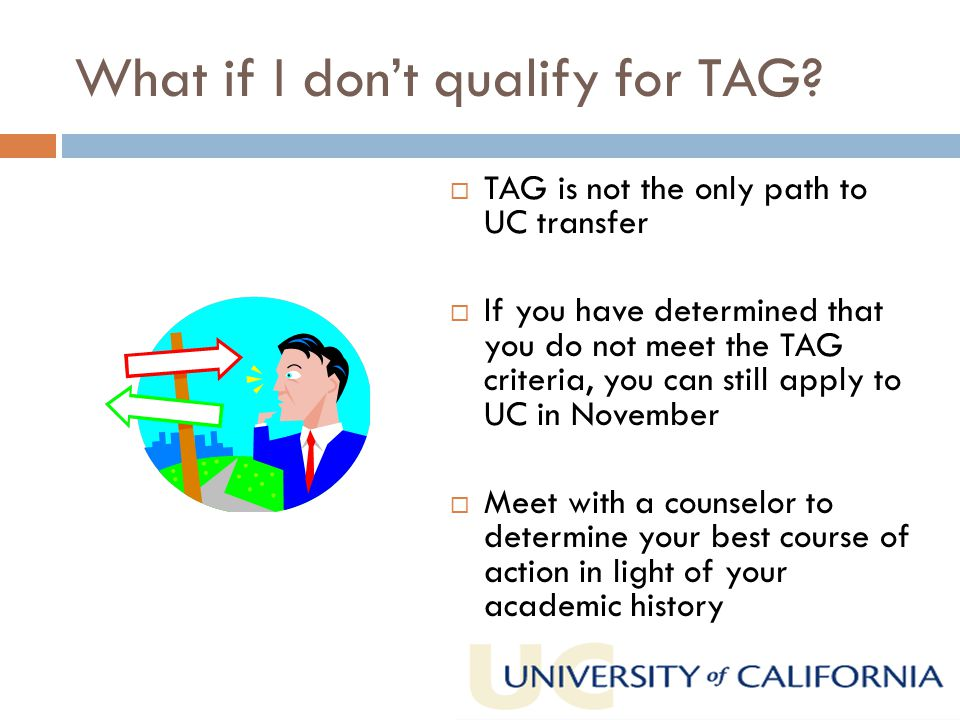 What if I don't qualify for TAG.
