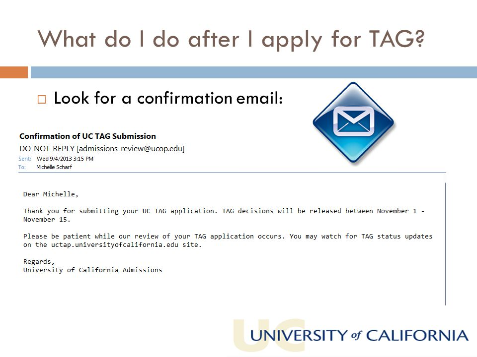 What do I do after I apply for TAG  Look for a confirmation email: