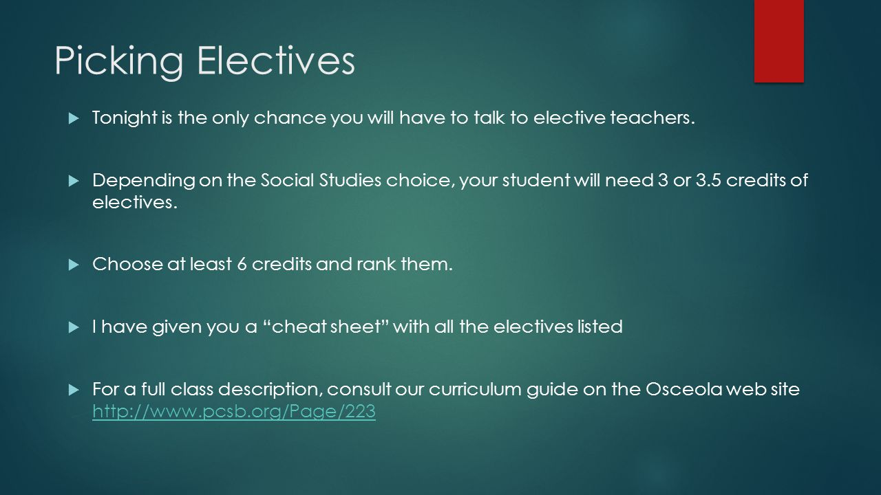 Picking Electives  Tonight is the only chance you will have to talk to elective teachers.  Depending on the Social Studies choice, your student will