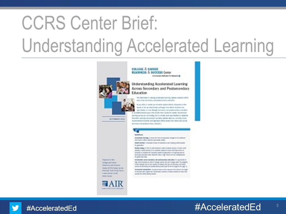 6 Using Acceleration to Build Academic Momentum Academic preparation & success skills High school graduation College entry College persistence College completion #AcceleratedEd