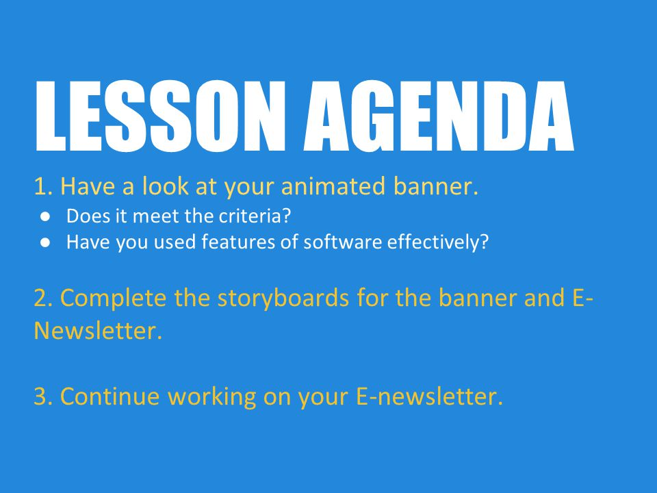 LESSON AGENDA 1.Have a look at your animated banner.
