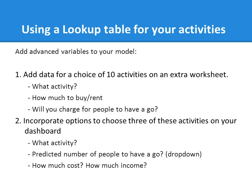 Using a Lookup table for your activities Add advanced variables to your model: 1.