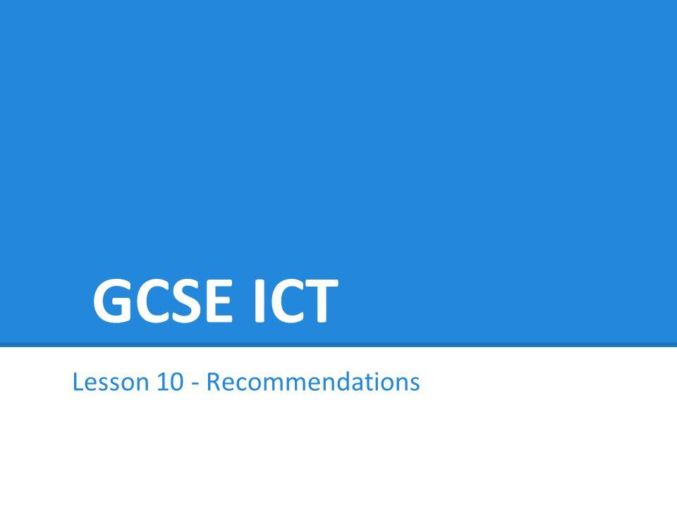 GCSE ICT Lesson 10 - Recommendations