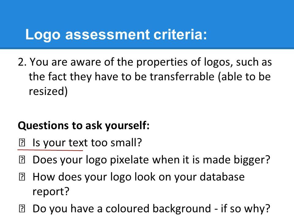 Logo assessment criteria: 2.