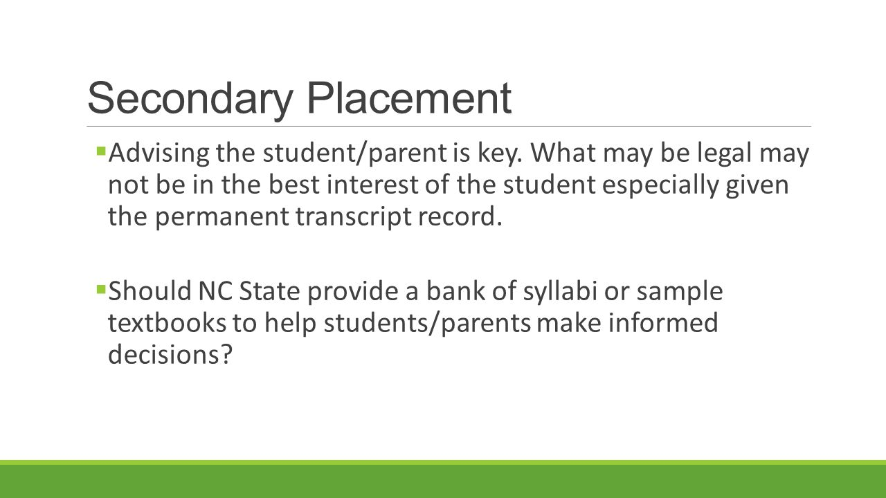 Secondary Placement  Advising the student/parent is key.