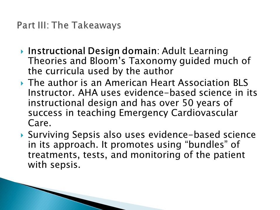  Instructional Design domain: Adult Learning Theories and Bloom's Taxonomy guided much of the curricula used by the author  The author is an American Heart Association BLS Instructor.