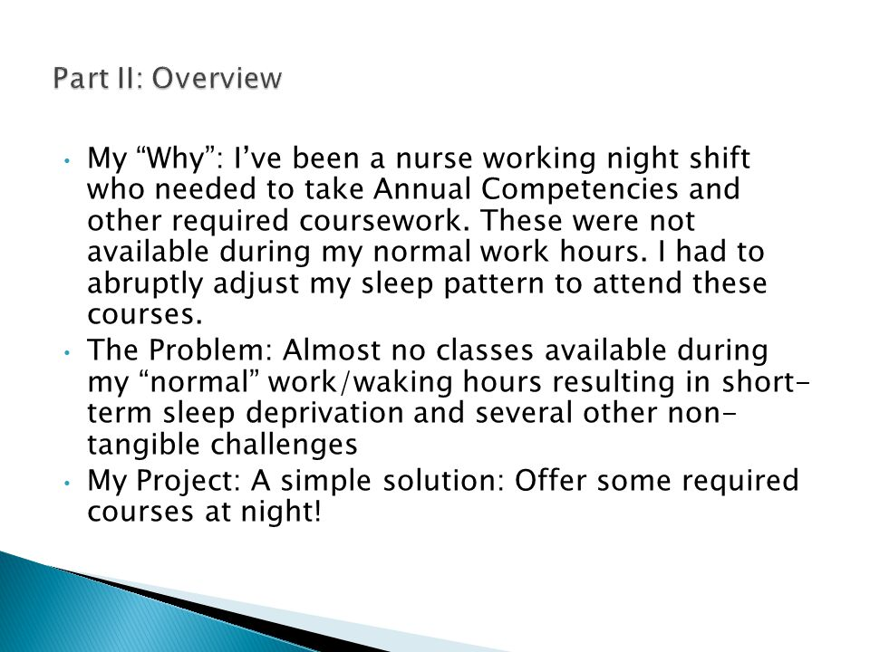 My Why : I've been a nurse working night shift who needed to take Annual Competencies and other required coursework.