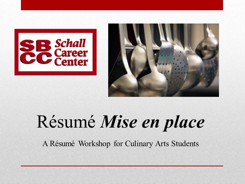 Résumé Mise en place A Résumé Workshop for Culinary Arts Students