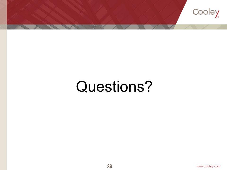 www.cooley.com Questions? 39
