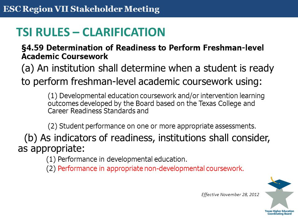 15 TSI RULES – CLARIFICATION §4.59 Determination of Readiness to Perform Freshman-level Academic Coursework (a) An institution shall determine when a